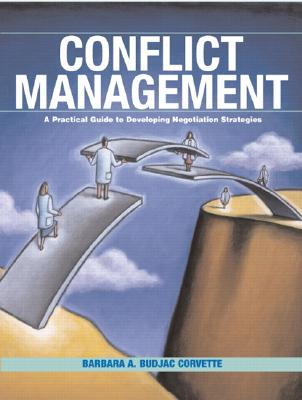 Conflict Management By Corvette, Barbara A. Budjac, Ph.D.