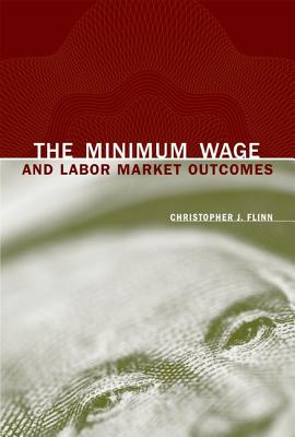 The Minimum Wage and Labor Market Outcomes By Flinn, Christopher J.