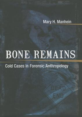 Bone Remains By Manhein, Mary H.